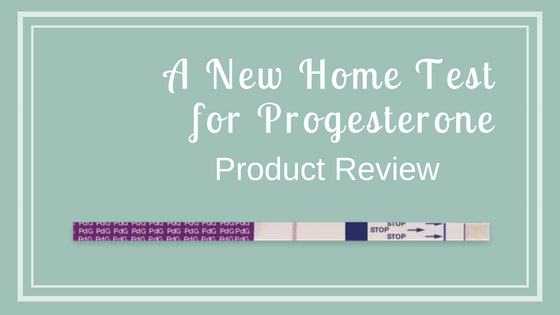 Product Review: Proov Progesterone Test